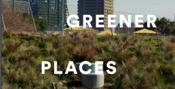 Greener Places Design Guide - Many Objectives but is there the Will and Money for Action?